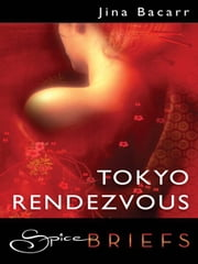Tokyo Rendezvous ebook by Jina Bacarr