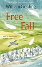 Free Fall - With an introduction by John Gray ebook by William Golding, Professor John Gray