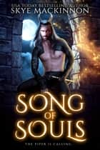 Song of Souls - A Pied Piper Retelling ebook by Skye MacKinnon