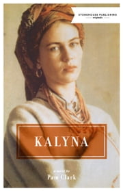 Kalyna ebook by Pam Clark