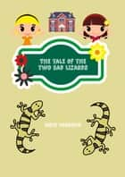The Tale of Two Bad Lizards ebook by Rishi Harrison