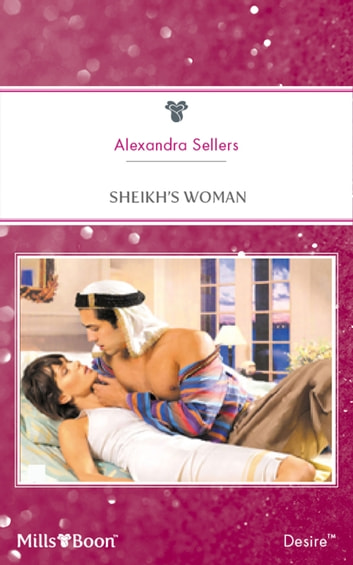 Sheikh's Woman ebook by Alexandra Sellers
