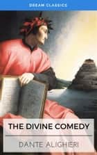 The Divine Comedy (Dream Classics) ebook by Dante Alighieri, Dream Classics