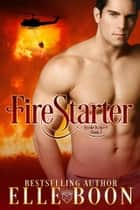 FireStarter ebook by Elle Boon