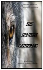 The Hunters Gathering.......vol. 2 ebook by Alvinna Edwards Nwoko Ronnie