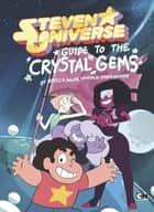 Guide to the Crystal Gems ebook by Rebecca Sugar