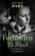Forbidden to Want ebook by Jc Harroway