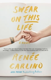 Swear on This Life - A Novel ebook by Renee Carlino