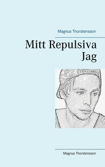 Mitt Repulsiva Jag ebook by Magnus Thorstensson