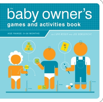 The Baby Owner's Games and Activities Book ebook by Lynn Rosen,Joe Borgenicht