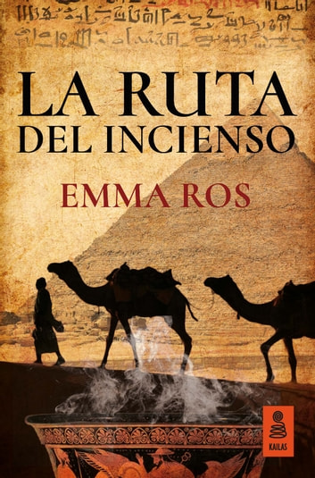 La ruta del incienso eBook by Emma Ros