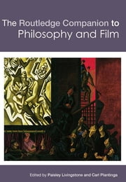 The Routledge Companion to Philosophy and Film ebook by Paisley Livingston,Carl Plantinga