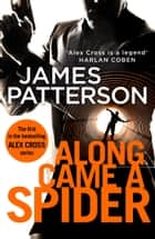 Along Came a Spider - (Alex Cross 1) ebook by James Patterson
