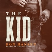 The Kid audiobook by Ron Hansen