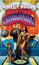 Martian Knightlife ebook by James P. Hogan