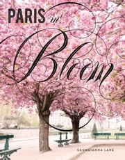 Paris in Bloom ebook by Georgianna Lane