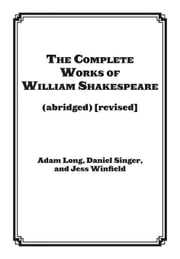 The Complete Works of William Shakespeare (abridged) [revised]: Actor's Edition ebook by Long, Adam