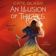 An Illusion of Thieves audiobook by Cate Glass