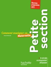Comment enseigner en Petite Section ebook by Chantal Mettoudi