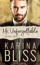 Mr Unforgettable - Lost Boys, #3 ebook by Karina Bliss