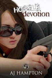 Hostile Devotion ebook by Hampton, A J