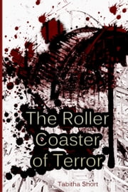 The Roller Coaster of Terror ebook by Tabitha Short