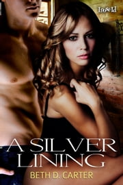 A Silver Lining ebook by Beth D. Carter