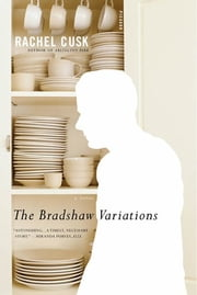 The Bradshaw Variations - A Novel ebook by Rachel Cusk