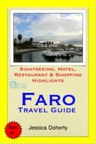 Faro (Algarve), Portugal Travel Guide - Sightseeing, Hotel, Restaurant & Shopping Highlights (Illustrated) ebook by Jessica Doherty