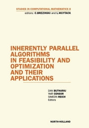 Inherently Parallel Algorithms in Feasibility and Optimization and their Applications ebook by D. Butnariu,S. Reich,Y. Censor