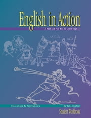English in Action: Student Workbook ebook by Wally Cirafesi,Toni Summers