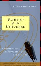 Poetry of the Universe ebook by Robert Osserman