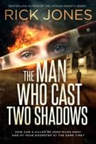 The Man Who Cast Two Shadows ebook by