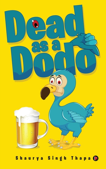 Dead as a Dodo ebook by Shaurya Singh Thapa