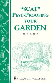 Pest-Proofing Your Garden - Storey's Country Wisdom Bulletin A-15 ebook by Ruth Harley
