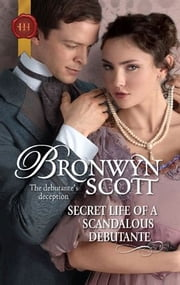 Secret Life of a Scandalous Debutante ebook by Bronwyn Scott