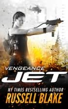 JET III - Vengeance ebook by Russell Blake
