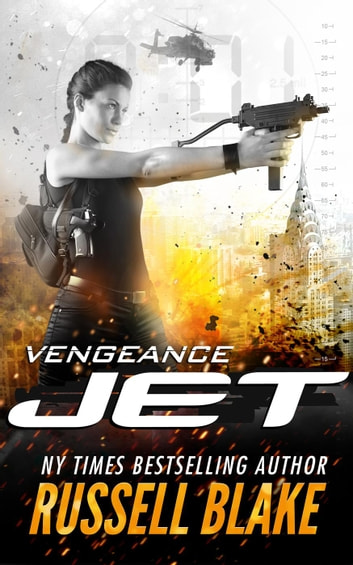 JET III - Vengeance - Jet, #3 ebook by Russell Blake