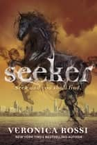 Seeker ebook by Veronica Rossi