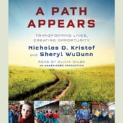 A Path Appears - Transforming Lives, Creating Opportunity audiobook by Nicholas D. Kristof, Sheryl WuDunn