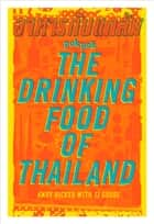POK POK The Drinking Food of Thailand - A Cookbook ebook by Andy Ricker, JJ Goode, Austin Bush