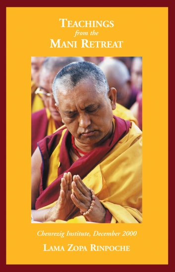 Teaching from the Mani Retreat ebook by Lama Zopa Rinpoche