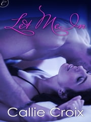 Let Me In ebook by Callie Croix