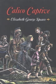 Calico Captive ebook by Elizabeth George Speare