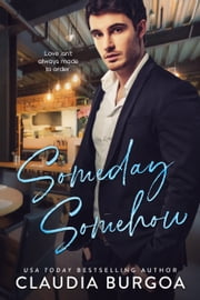 Someday, Somehow ebook by Claudia Burgoa