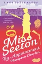 Miss Seeton, By Appointment ebook by Hampton Charles, Heron Carvic