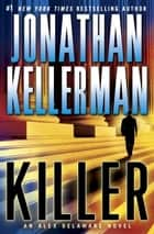 Killer - An Alex Delaware Novel eBook by Jonathan Kellerman