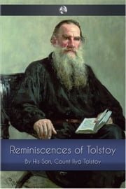Reminiscences of Tolstoy ebook by Count Ilya Tolstoy