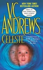 Celeste ebook by V.C. Andrews