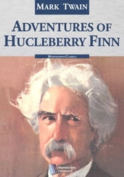 Adventures of Huckleberry Finn, Complete ebook by Mark Twain,Samuel Langhorne Clemens